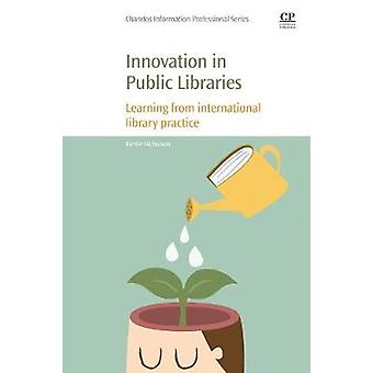 Innovation in Public Libraries Learning from International Library Practice by Nicholson & Kirstie