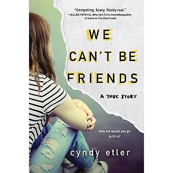 We Cant Be Friends by Cyndy Etle