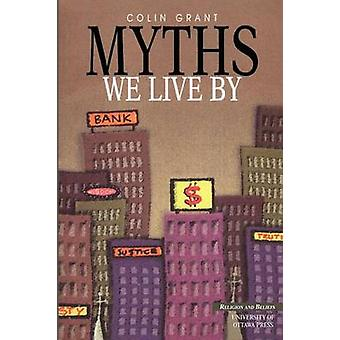 Myths We Live by by Colin Grant - 9780776604442 Book
