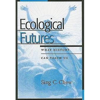 Ecological Futures par Sing C. Chew