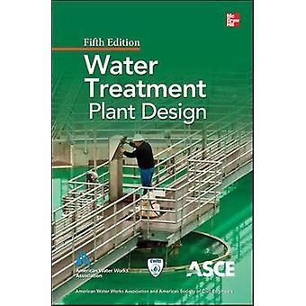 Diseño de plantas de tratamiento de agua Quinta edición por American Water Works AssociationAmerican Society of Civil Engineers
