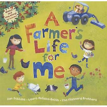 A Farmer's Life for Me by Jan Dobbins - 9781627659796 Book
