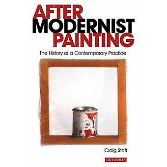 Dopo la pittura modernista - la storia di una pratica contemporanea di C