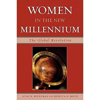 Women in the New Millennium The Global Revolution by Breneman & Anne R.