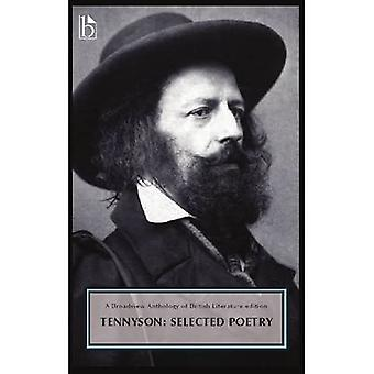Alfred, Lord Tennyson: Selected Poetry: A Broadview Anthology of British Literature Edition (Broadview Anthology...