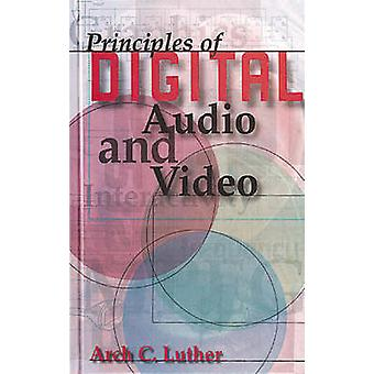 Principles of Digital Audio and Video by Luther & Arch