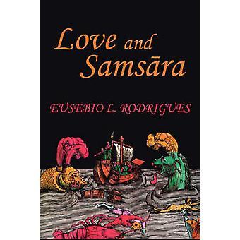 Love and Samsara by Rodrigues & Eusebio L.