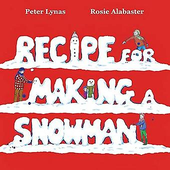 Recipe for Making a Snowman by Lynas & Peter