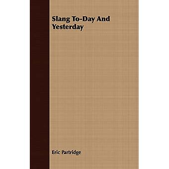 Slang ToDay and Yesterday by Partridge & Eric
