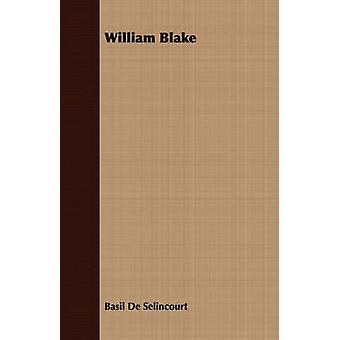 William Blake by De Selincourt & Basil