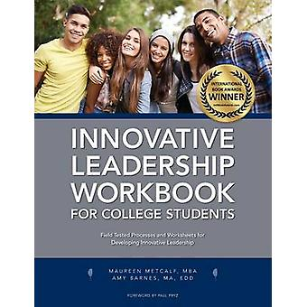 Innovative Leadership Workbook for College Students by Metcalf & Maureen