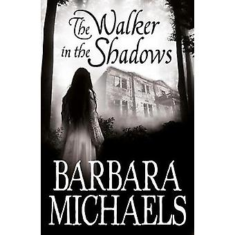 The Walker in the Shadows by Michaels & Barbara