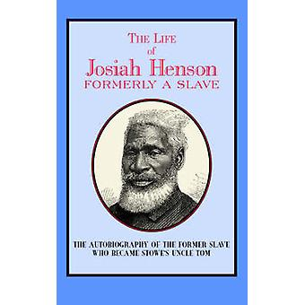 The Life of Josiah Henson by Henson & Josiah
