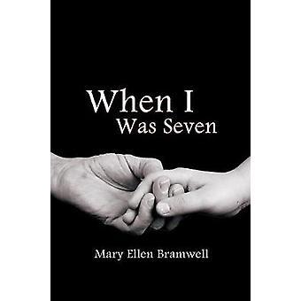 When I Was Seven by Bramwell & Mary Ellen