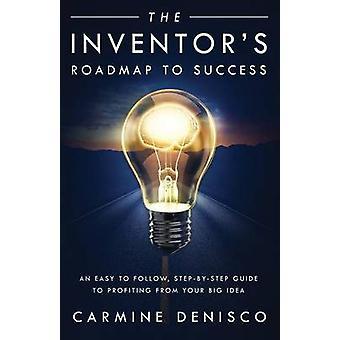 The Inventors Roadmap to Success by Denisco & Carmine