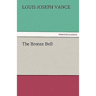 The Bronze Bell by Vance & Louis Joseph
