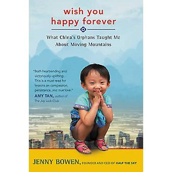 WISH YOU HAPPY FOREVER      PB by Bowen & Jenny