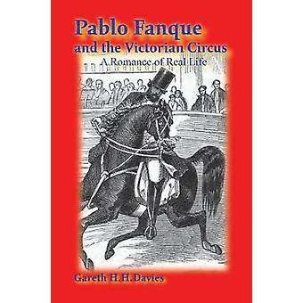 Pablo Fanque and the Victorian Circus A Romance of Real Life by Davies & Gareth H.H.