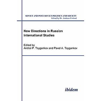 New Directions in Russian International Studies. by Tsygankov & Andrei