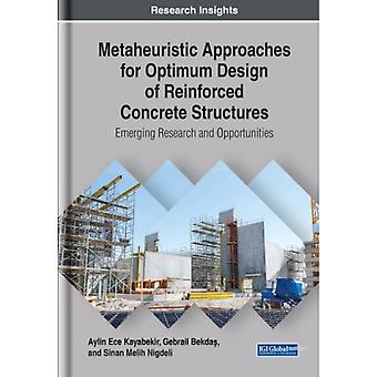 Metaheuristic Approaches for Optimum Design of Reinforced Concrete Structures  Emerging Research and Opportunities by Aylin Ece Kayabekir & Gebrail Bekdas & Sinan Melih Nigdeli
