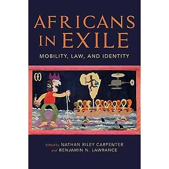Africans in Exile - Mobility - Law - and Identity by Benjamin N. Lawra