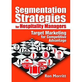 Segmentation Strategies for Hospitality Managers - Target Marketing fo