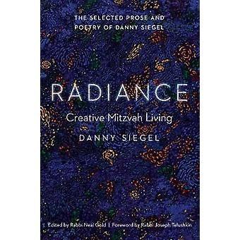 Radiance - Creative Mitzvah Living by Danny Siegel - 9780827615021 Book