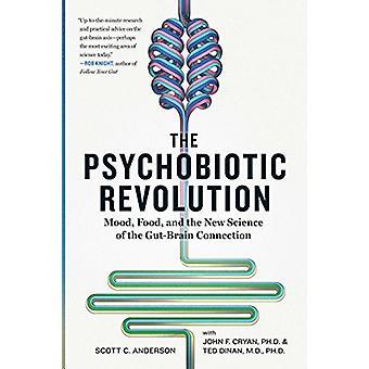 La révolution psychobiotique - Humeur - Alimentation - et la nouvelle science de la