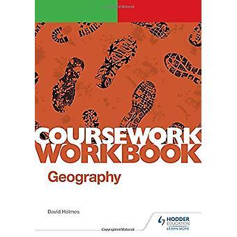 OCR A-level Geography Coursework Workbook - Valutazione non-esame - Indep