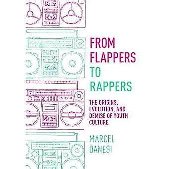 From Flappers to Rappers - The Origins - Evolution - and Demise of You