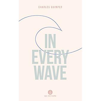 In Every Wave by Charles Quimper - 9781771861557 Book