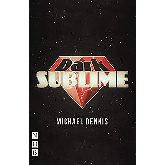 Dark Sublime by Michael Dennis - 9781848428379 Book