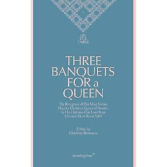 On the Table - Three Banquets for a Queen by Charlotte Birnbaum - 978