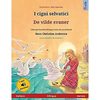 I cigni selvatici - De vilde svaner (italiano - danese) - Libro per ba