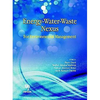 Energy-Water-Waste Nexus - For Environmental Management by Rani Devi -
