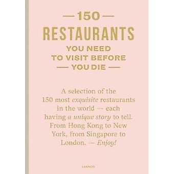 150 Restaurants You Need to Visit Before You Die by Amelie Vincent -