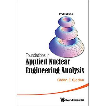 Foundations in Applied Nuclear Engineering Analysis (2nd Revised edit