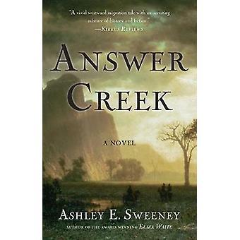 Answer Creek by Ashley E Sweeney - 9781631528446 Book