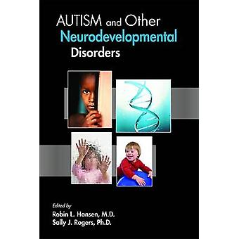 Autism and Other Neurodevelopmental Disorders by Robin L. Hansen - Sa