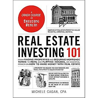 Real Estate Investing 101 - From Finding Properties and Securing Mortg