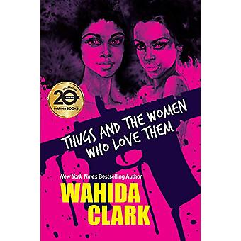 Thugs And The Women Who Love Them by Wahida Clark - 9781496724243 Book