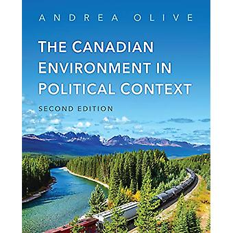The Canadian Environment in Political Context - Zweite Ausgabe von And