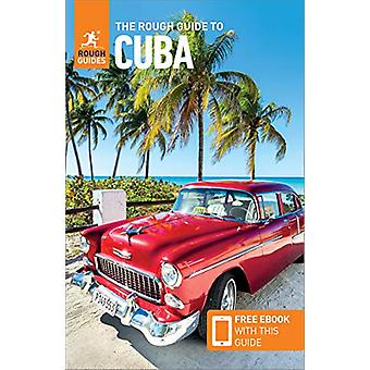The Rough Guide to Cuba (Travel Guide with Free eBooks) by Rough Guid