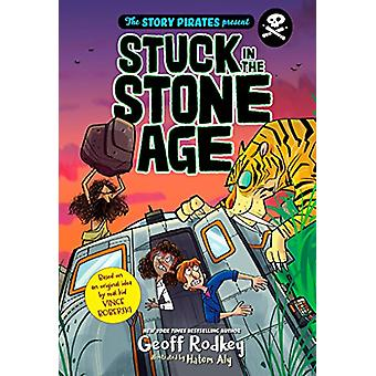 The Story Pirates Present - Stuck in the Stone Age by Story Pirates -