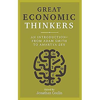 Große wirtschaftliche Denker - eine Einführung - von Adam Smith bis Amartya