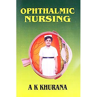 Ophthalmic Nursing by Dr. A. K. Khurana - 9788123907109 Book