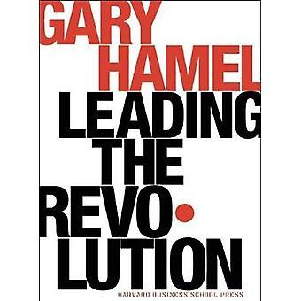 Leading the Revolution by Hamel & Gary