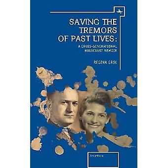 Saving the Tremors of Past Lives - A Cross-Generational Holocaust Memo
