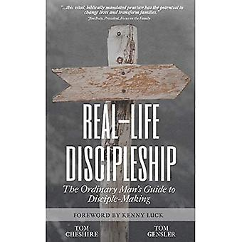 Real-Life Discipleship: The Ordinary Man's Guide to Disciple-Making