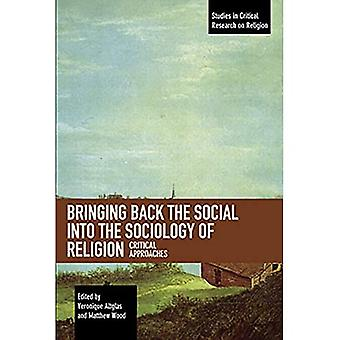 Bringing Back the Social into the Sociology of Religion: Critical Approaches